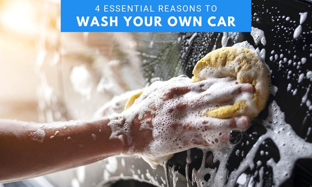 4 Essential Reasons to Wash Your Own Car