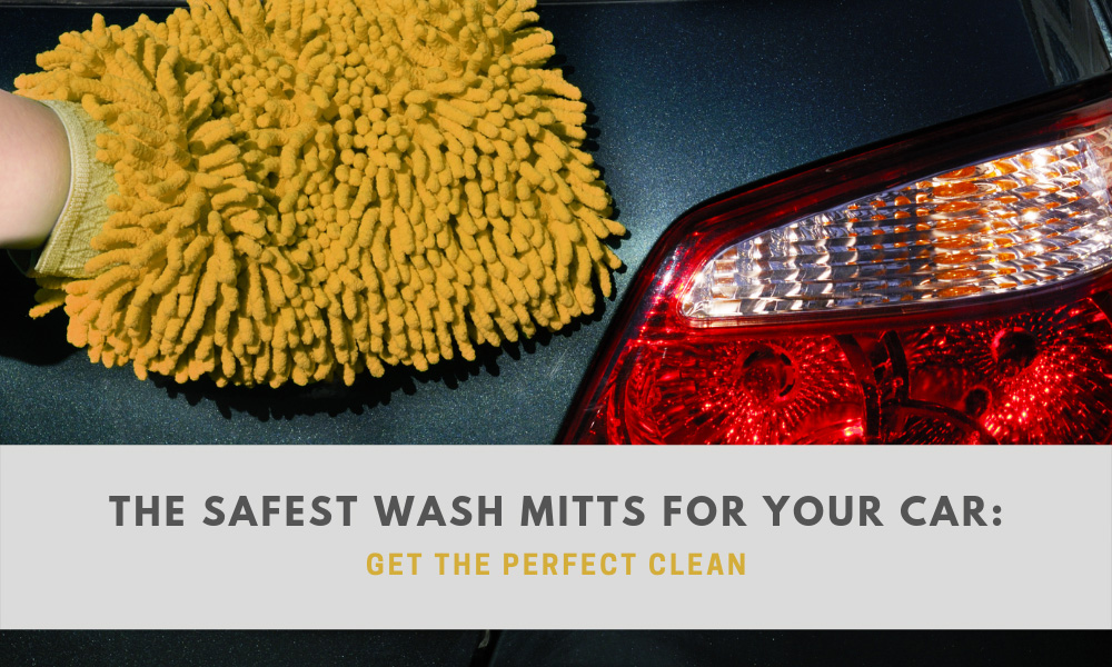 The Safest Wash Mitts for Your Car: Get the Perfect Clean